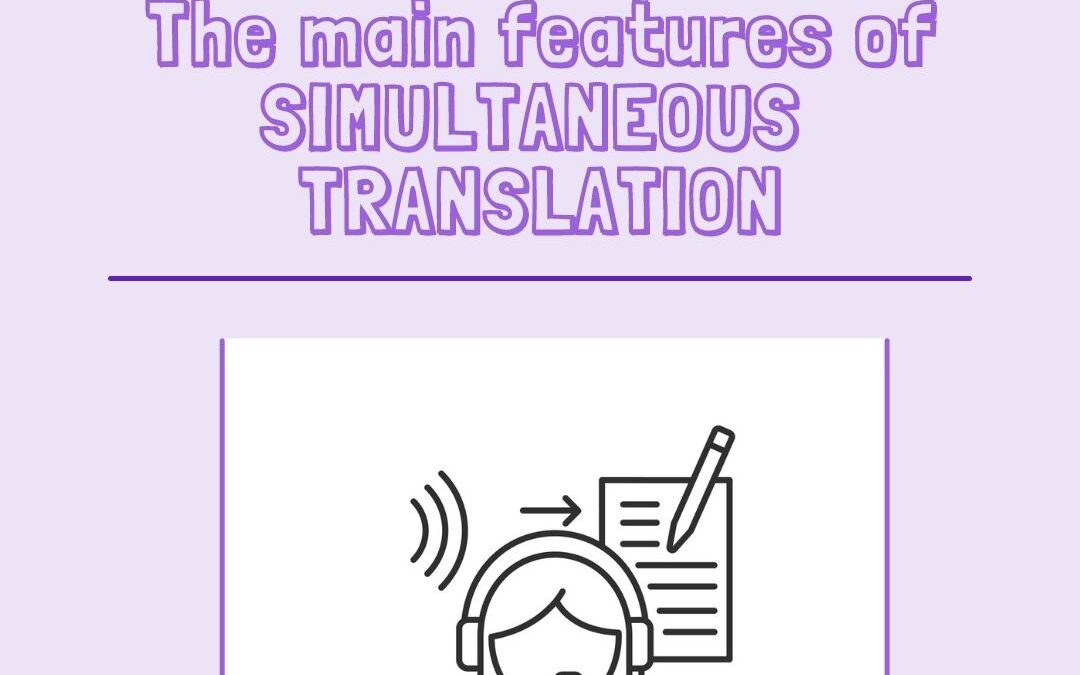 The main features of simultaneous translation